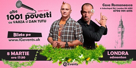 Stand Up Comedy Londra cu Varza si Dan Tutu 8 Martie tickets