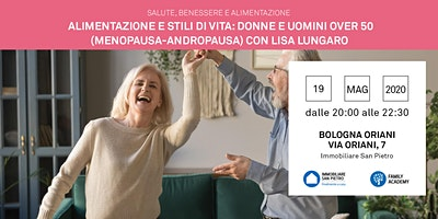 Alimentazione e stili di vita: Donne e Uomini over 50 (menopausa – andropausa) – relatrice Lisa Lungaro – Gratuito – Bologna Oriani