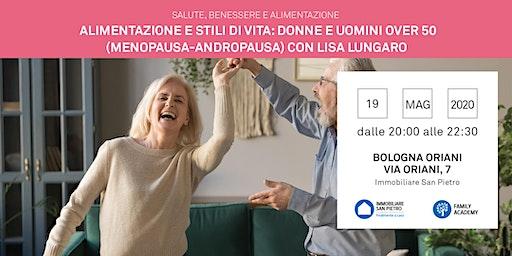 19/05/2020 Alimentazione e stili di vita: Donne e Uomini over 50 (menopausa - andropausa) - relatrice Lisa Lungaro - Gratuito - Bologna Oriani