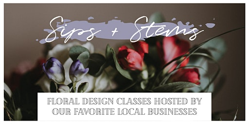 Sips + Stems with Bloom Bar & Co. @ Peak Place 3/6