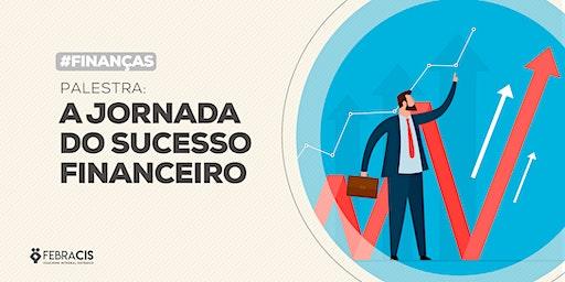 [Campo Grande/MS] A Jornada do Sucesso Financeiro - 19/02