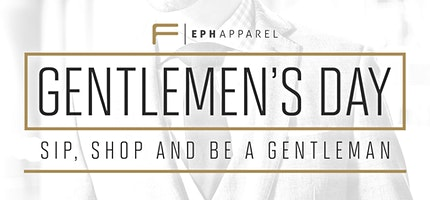 Eph Apparel - Gentlemen's Day and Luxury Collection Launch Event