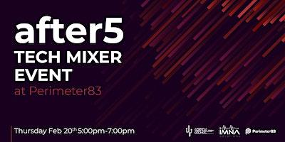 after5 Tech Mixer Event at Perimeter83