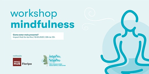 Jornada Inspira, Respira - Workshop Mindfulness