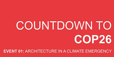 Architecture in a Climate Emergency - GIA Countdown to COP26 tickets
