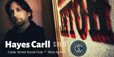 Hayes Carll Solo - Alone Together - Cedar Street Social Club - 4/8/20