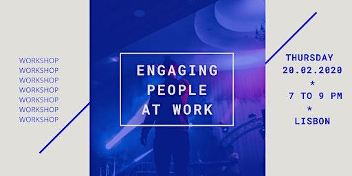 Workshop - Engaging People @ work