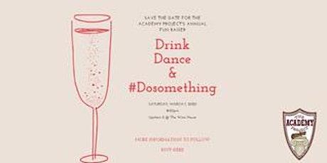 DRINK, DANCE & #DOSOMETHING tickets