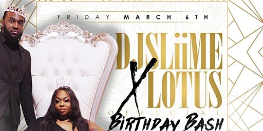 DJ Sliime & Lotus Official Birthday Bash Pisces Takeover