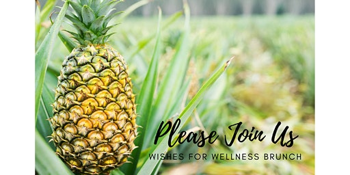 Wishes for Wellness: 7th Annual Sunday Brunch