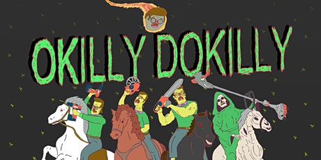 Okilly Dokilly tickets