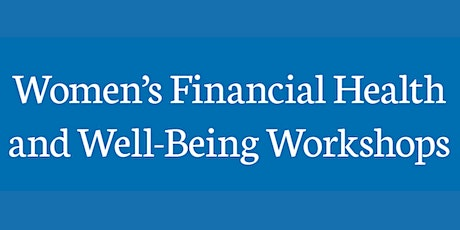 Women's Financial Health and Well-being Workshop tickets