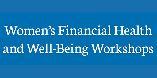 Women's Financial Health and Well-being Workshop