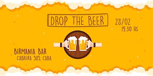 DROP THE BEER - ENCUENTRO PODCASTER EDICIÓN VERANO :)