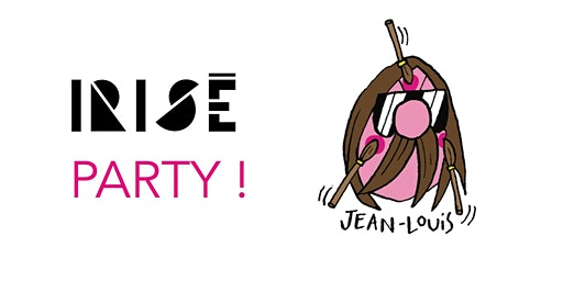 IRISÉ PARTY chez JEAN LOUIS  !