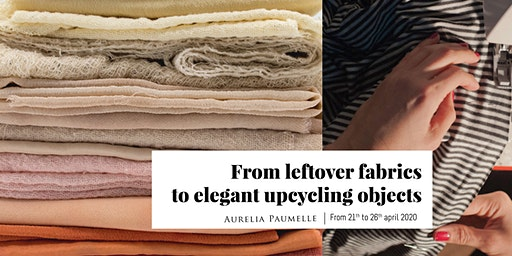 From leftover fabrics to elegant upcycling objects