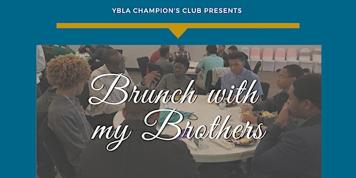 YBLA Champions Club - Brunch with my Bros