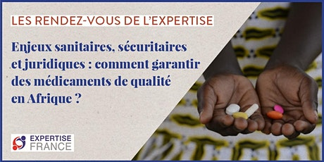 Enjeux sanitaires, sécuritaires et juridiques :  comment garantir des médicaments de qualité en Afrique ? billets