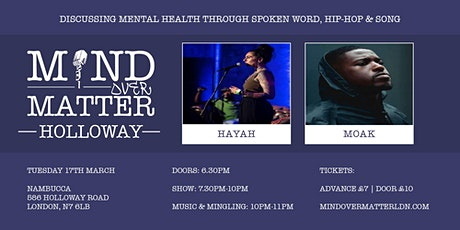 Mind Over Matter: Holloway [Hayah, MOAK & Open Mic] tickets