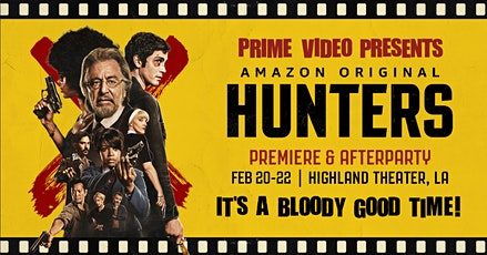 Feb 21st Prime Video Presents Hunters—With Killer Afterparty tickets