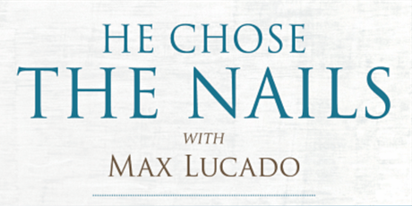 """""""He Chose The Nails"""" Sunday Evening Series tickets"""
