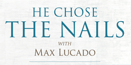"""""""He Chose The Nails"""" Sunday Evening Series"""