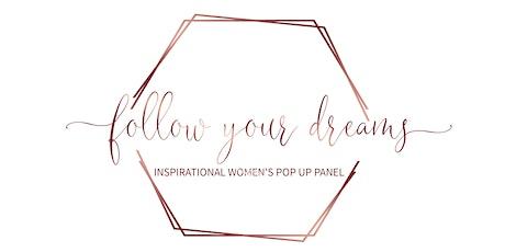 Follow Your Dreams Inspirational Women's Pop Up Panel tickets