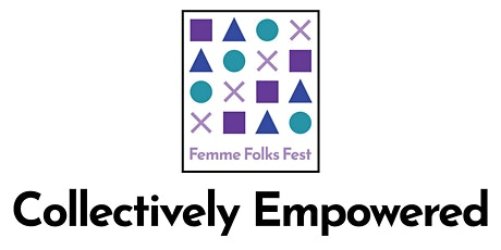 Femme Folks Fest: COLLECTIVELY EMPOWERED Installation by White Owl Mystic tickets