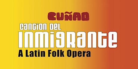 Canción del Inmigrante: A Latin Folk Opera tickets