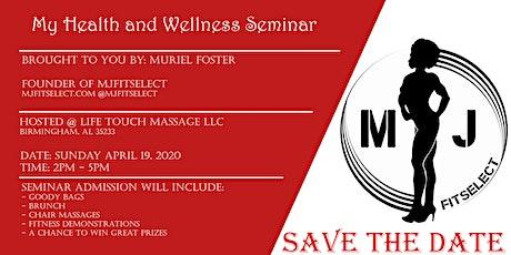 My Health and Wellness Seminar tickets