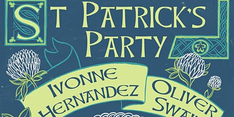 Victoria's St Patrick's Day Party with Ivonne Hernandez and Oliver Swain tickets