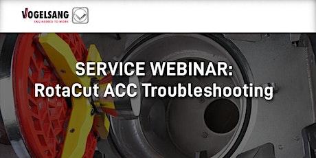 Service Training Webinar: RotaCut ACC® Troubleshooting Webinar tickets
