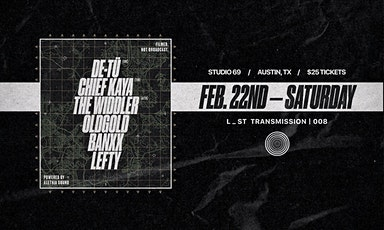 De-Tü x Chief Kaya x The Widdler at Studio69 | Feb. 22nd tickets