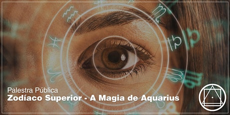 "Palestra em Brasília: ""Zodíaco Superior - A Magia de Aquarius"" ingressos"