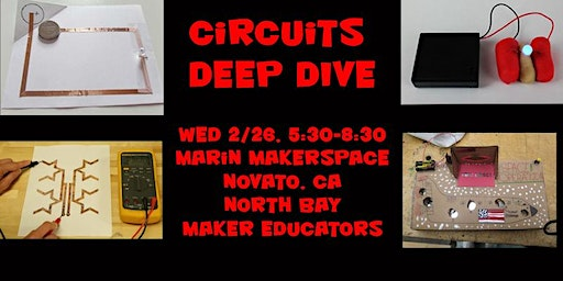 Circuits Deep Dive Workshop: February North Bay Maker Educator Meetup