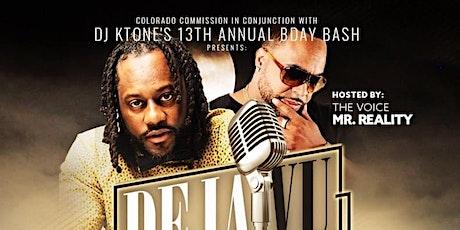 Deja Vu /DJ KTONE BIRTHDAY BASH Town All Star Edition tickets
