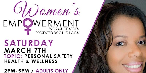 C.H.O.I.C.E.S. Women's Empowerment Series: Personal Safety