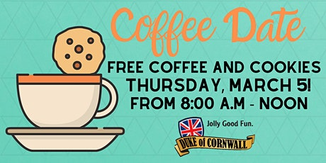 Coffee Date at the Duke of Cornwall, March 5! Free Coffee and Cookies! tickets