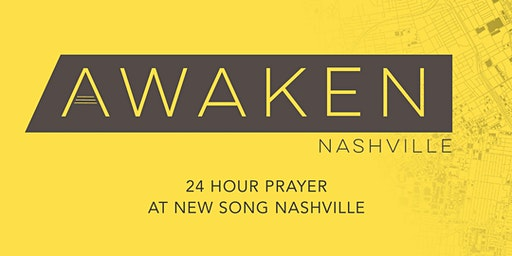 Awaken Nashville 24-Hour Prayer at New Song Nashville