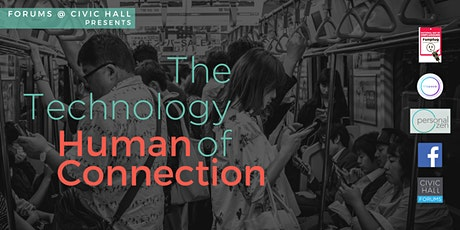 The Technology of Human Connection tickets