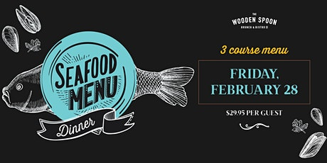 Seafood Dinner @ The Wooden Spoon tickets