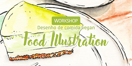 Workshop Food Illustration - Drawing Vegan Travels bilhetes