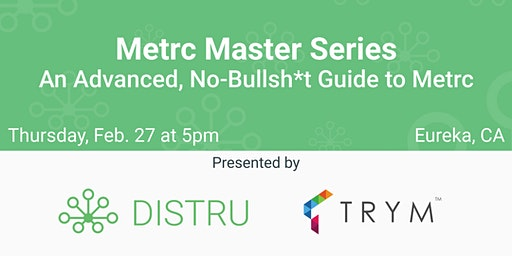 Metrc Master Series: An Advanced, No-Bullsh*t Guide to Metrc - Eureka