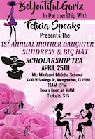 BeYouTiFul Gurlz in Partnership with Felecia Speaks Present Mother/Daughter Big Hat and Sundress Scholarship Tea