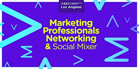 Los Angeles Marketing Professionals Networking & Social Mixer tickets