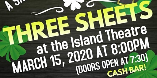 Three Sheets in Concert at the Island Theatre for St. Patrick's Day