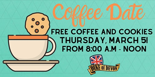 Coffee Date at the Duke of Devon, March 5! Free Coffee and Cookies!
