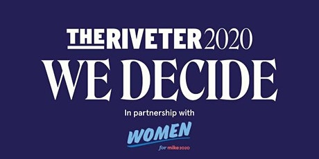 The Riveter 2020: Meet the Women Behind the Bloomberg Campaign in Denver tickets