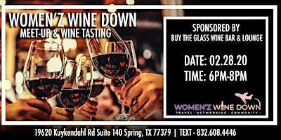 Women'z Wine Down Meet-up & Wine Tasting   by Buy the Glass Wine Bar