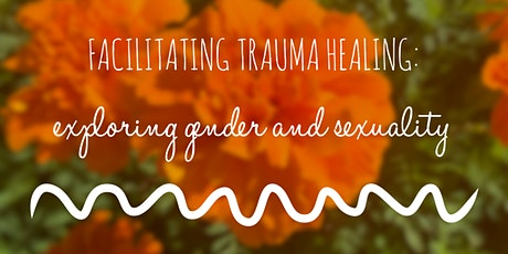 Facilitating Trauma Healing: Exploring Gender and Sexual Identity tickets